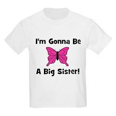 Gonna Be Big Sister (butterfl Kids T-Shirt