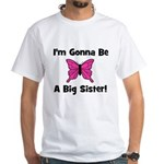Gonna Be Big Sister (butterfl White T-Shirt