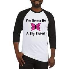 Gonna Be Big Sister (butterfl Baseball Jersey