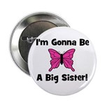 Gonna Be Big Sister (butterfl Button