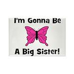 Gonna Be Big Sister (butterfl Rectangle Magnet