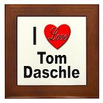 I Love Tom Daschle Framed Tile