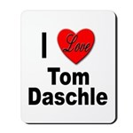 I Love Tom Daschle Mousepad