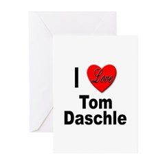 I Love Tom Daschle Greeting Cards (Pk of 10)