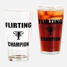 flirting champ Drinking Glass