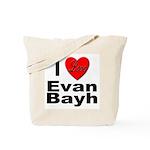 I Love Evan Bayh Tote Bag