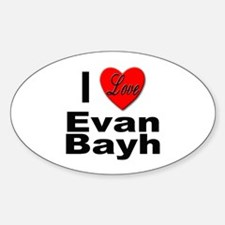 I Love Evan Bayh Oval Decal