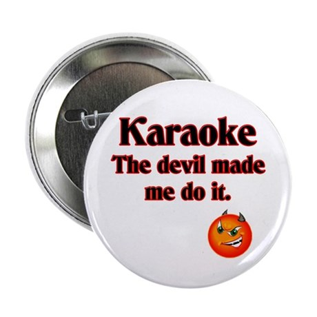 """The devil made me do it. 2.25"""" Button (10 pack)"""