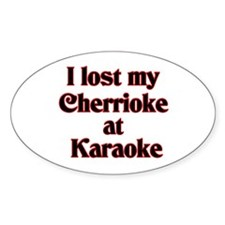 I Lost My Cherrioke Oval Decal