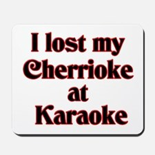 I Lost My Cherrioke Mousepad