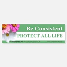 Be Consistent Flower Bumper Bumper Bumper Sticker