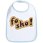 Fo Sho Bib