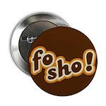 Fo Sho Button