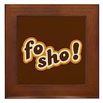 Fo Sho Framed Tile
