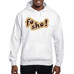Fo Sho Hooded Sweatshirt