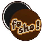 Fo Sho Magnet