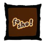 Fo Sho Throw Pillow