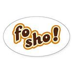 Fo Sho Oval Sticker