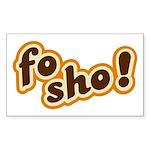 Fo Sho Rectangle Sticker