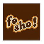 Fo Sho Tile Coaster