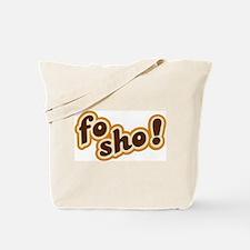 Fo Sho Tote Bag