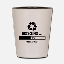 RECYCLING ... Shot Glass