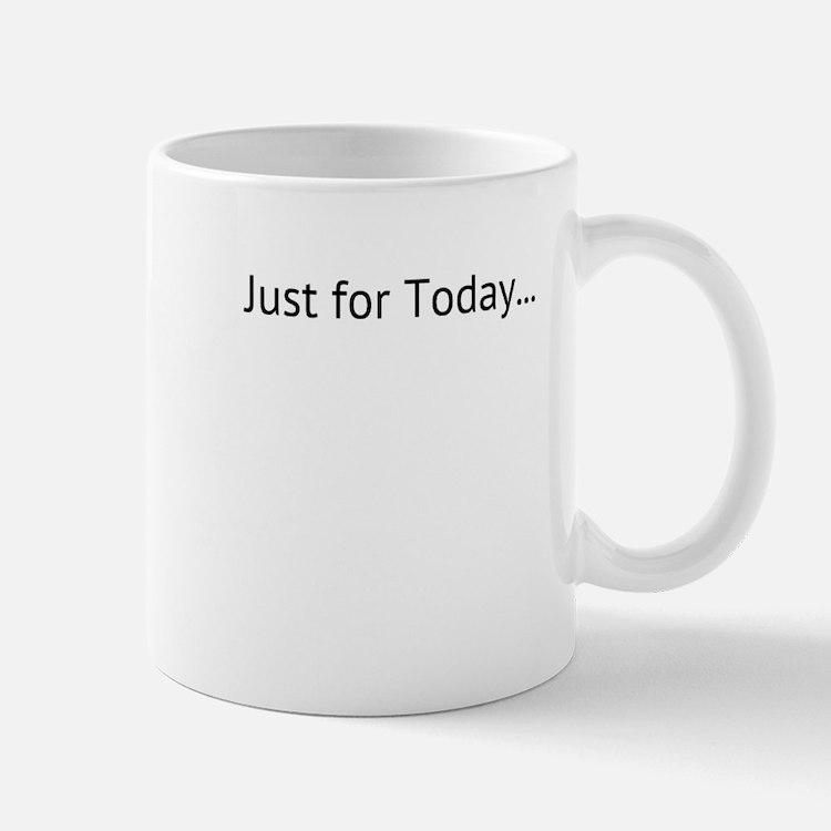 Just for Today, Mug