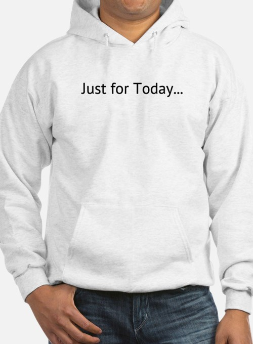 Just for Today, Hoodie