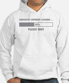 Sarcastic Comment Loading Jumper Hoody