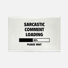 Sarcastic Comment Loading Rectangle Magnet (100 pa