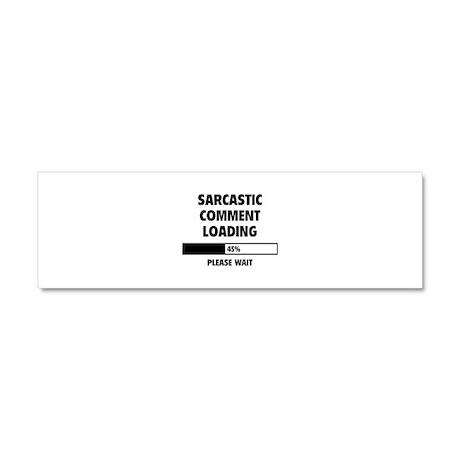 Sarcastic Comment Loading Car Magnet 10 x 3