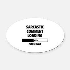 Sarcastic Comment Loading Oval Car Magnet