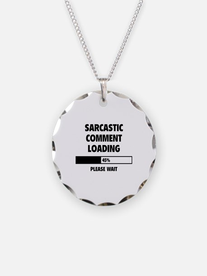 Sarcastic Comment Loading Necklace