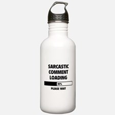 Sarcastic Comment Loading Sports Water Bottle