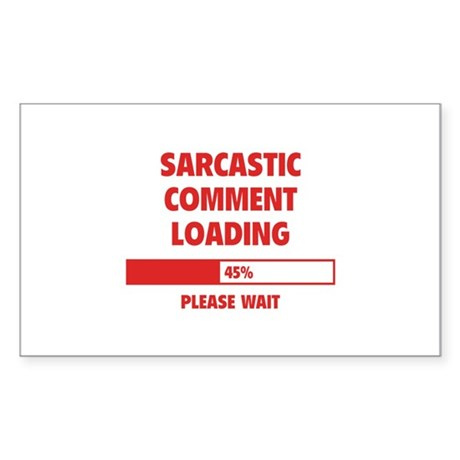 Sarcastic Comment Loading Sticker (Rectangle)