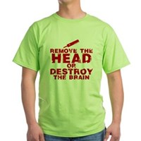 Remove The Head or Destroy The Brain Green T-Shirt