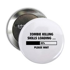 "Zombie Killing Skills Loading 2.25"" Button"