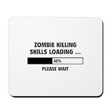 Zombie Killing Skills Loading Mousepad