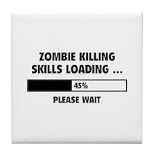Zombie Killing Skills Loading Tile Coaster