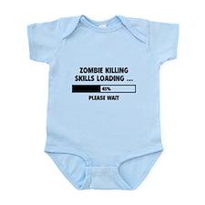 Zombie Killing Skills Loading Infant Bodysuit