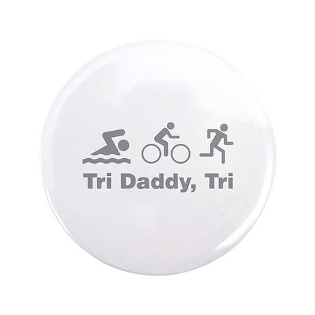 """Tri Daddy, Tri 3.5"""" Button"""