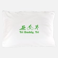 Tri Daddy, Tri Pillow Case