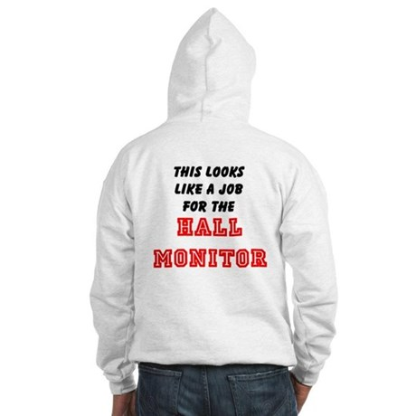 Hall Monitor Hooded Sweatshirt