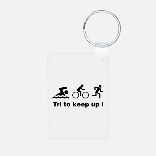 Tri to keep up ! Keychains