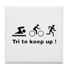 Tri to keep up ! Tile Coaster