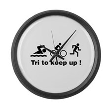 Tri to keep up ! Large Wall Clock