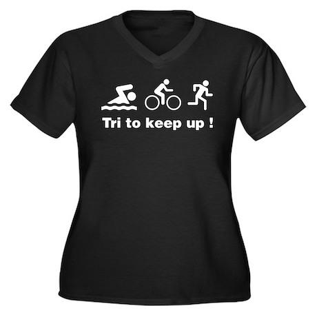 Tri to keep up ! Women's Plus Size V-Neck Dark T-S