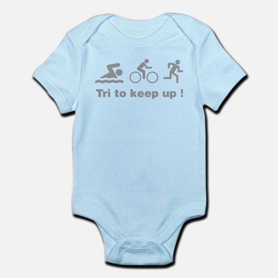 Tri to keep up ! Infant Bodysuit