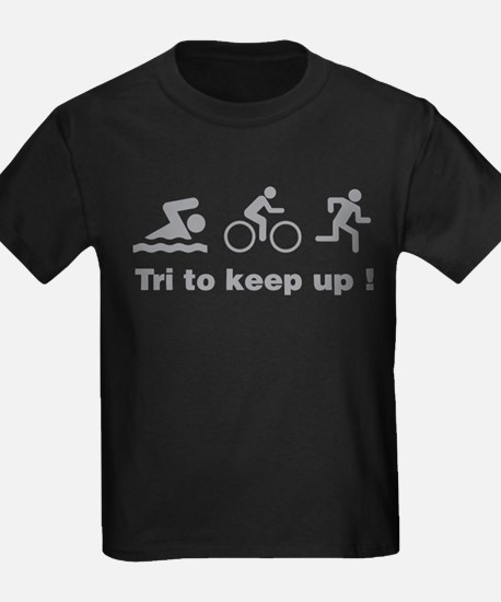 Tri to keep up ! T