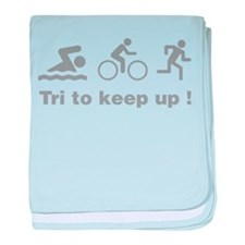 Tri to keep up ! baby blanket